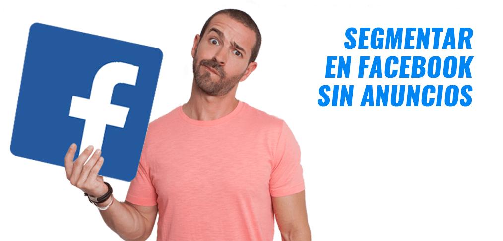 Segmentar Publicaciones en Facebook Sin Anuncios - Amel Fernandez