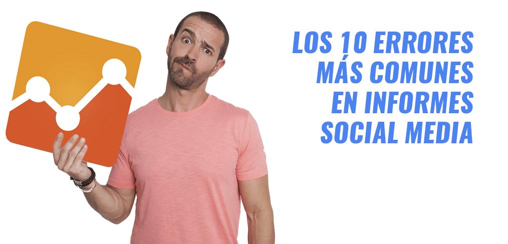 INFORMES SOCIAL MEDIA REDES SOCIALES ERRORES