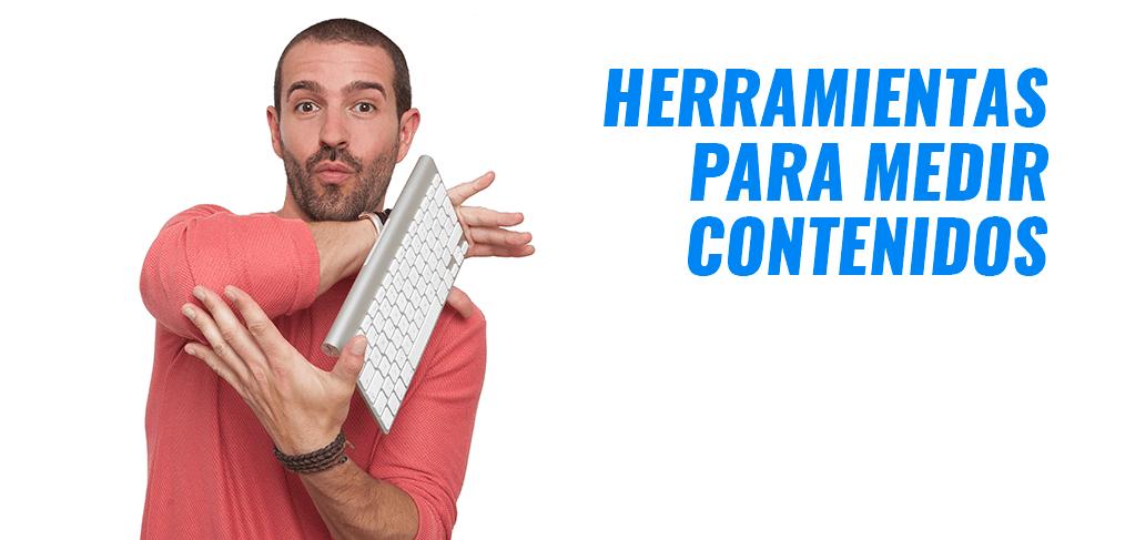HERRAMIENTAS PARA MEDIR CONTENIDOS