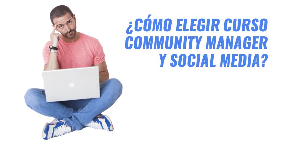 Elegir Curso Community Manager y Social Media